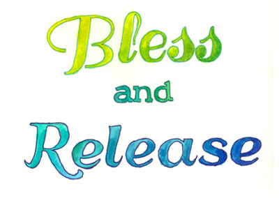 Bless and Release